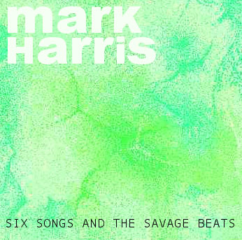 Six Songs and the Savage Beats